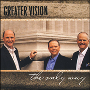 The Only Way   -     By: Greater Vision