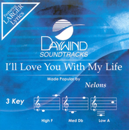I'll Love You With My Life, Accompaniment CD   -     By: The Nelons