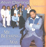 My Blessing Is On the Way CD  -              By: Alvin Darling, Celebration