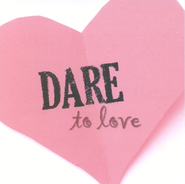 Dare To Love CD   -     By: Various Artists