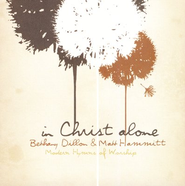 In Christ Alone - Modern Hymns Of Worship  [Music Download] -     By: Bethany Dillon