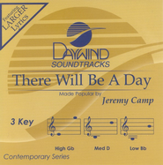There Will Be A Day, Accompaniment CD   -     By: Jeremy Camp