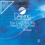 You Can't Ask Too Much Of My God, Accompaniment CD   -     By: The Bishops