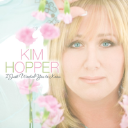 I Just Wanted You To Know CD   -              By: Kim Hopper