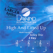 High and Lifted Up, Accompaniment CD   -              By: The Talley Trio