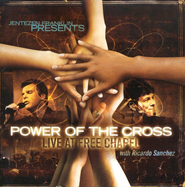 Power Of The Cross: Live At Free Chapel CD   -              By: Ricardo Sanchez