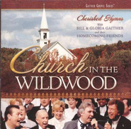 Church In The Wildwood, Compact Disc [CD]   -     By: Bill Gaither, Gloria Gaither, Homecoming Friends