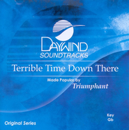 Terrible Time Down There, Accompaniment CD   -     By: Triumphant