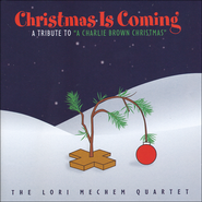 Christmas Is Coming: A Tribute to A Charlie Brown Christmas  -