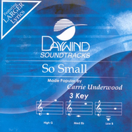 So Small  -              By: Carrie Underwood