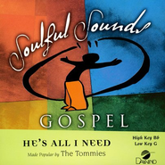 He's All I Need, Accompaniment CD   -     By: Tommies