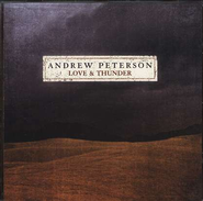 Love And Thunder, Compact Disc [CD]   -     By: Andrew Peterson