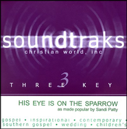 His Eye Is On The Sparrow, Accompaniment CD   -     By: Sandi Patty