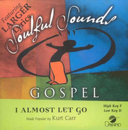 I Almost Let Go, Accompaniment CD   -     By: Kurt Carr