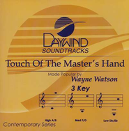 Touch of the Master's Hand, Accompaniment CD   -     By: Wayne Watson