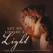 Let My Life Be A Light Audio CD   -     By: The Wissmann Family