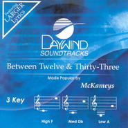 Between Twelve & Thirty-Three, Accompaniment CD   -     By: The McKameys