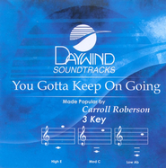 You Gotta Keep On Going, Accompaniment CD   -     By: Carroll Roberson