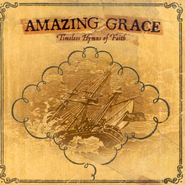 Amazing Grace: Timeless Hymns of the Christian Faith CD  -
