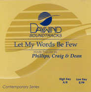 Let My Words Be Few, Accompaniment CD   -     By: Phillips Craig & Dean