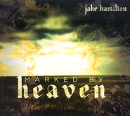 Marked By Heaven CD   -              By: Jake Hamilton