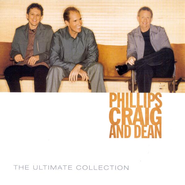 The Ultimate Collection: Phillips Craig & Dean CD  -     By: Phillips Craig & Dean