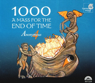 1000: A Mass For The End Of Time, Compact Disc [CD]   -     By: Anonymous 4