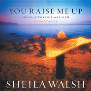 You Raise Me Up, Compact Disc [CD]   -     By: Sheila Walsh