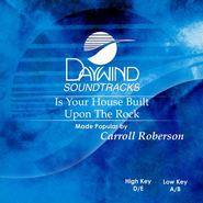Is Your House Built Upon The Rock, Accompaniment CD   -     By: Carroll Roberson