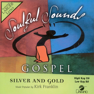 Silver And Gold, Accompaniment CD   -              By: Kirk Franklin