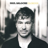 Glorious CD   -     By: Paul Baloche