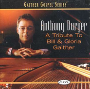 A Tribute to Bill & Gloria Gaither CD   -     By: Anthony Burger