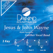 Jesus & John Wayne, Accompaniment CD   -     By: Gaither Vocal Band