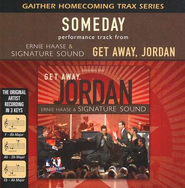 Someday, Accompaniment CD   -     By: Ernie Haase & Signature Sound