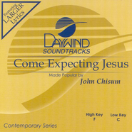 Come Expecting Jesus, Accompaniment CD   -     By: John Chisum