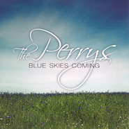 Blue Skies Coming CD   -     By: The Perrys