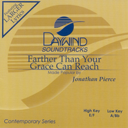 Farther Than Your Grace Can Reach, Accompaniment CD   -     By: Jonathan Pierce