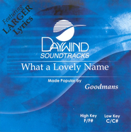 What A Lovely Name, Accompaniment CD   -     By: The Goodmans