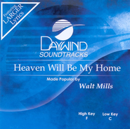 Heaven Will Be My Home, Accompaniment CD   -     By: Walt Mills