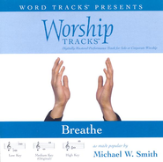 Breathe - High key performance track w/o background vocals  [Music Download] -     By: Michael W. Smith