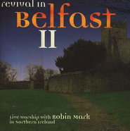 Revival In Belfast II CD   -     By: Robin Mark