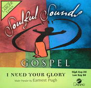 I Need Your Glory   -     By: Earnest Pugh