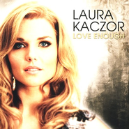 Love Enough CD   -              By: Laura Kaczor