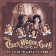 Clinging To A Saving Hand CD   -              By: The Chuck Wagon Gang