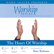 The Heart Of Worship - Medium key performance track w/o background vocals  [Music Download] -              By: Matt Redman