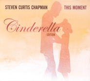 Cinderella  [Music Download] -     By: Steven Curtis Chapman