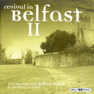 Revival In Belfast II (CD Trax)   -     By: Robin Mark