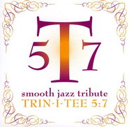 Smooth Jazz Tribute: Trin-i-tee 5:7 CD   -