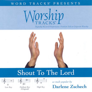 Shout To The Lord - Medium key performance track w/o background vocals  [Music Download] -     By: Darlene Zschech