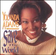 Save the World   -     By: Yolanda Adams